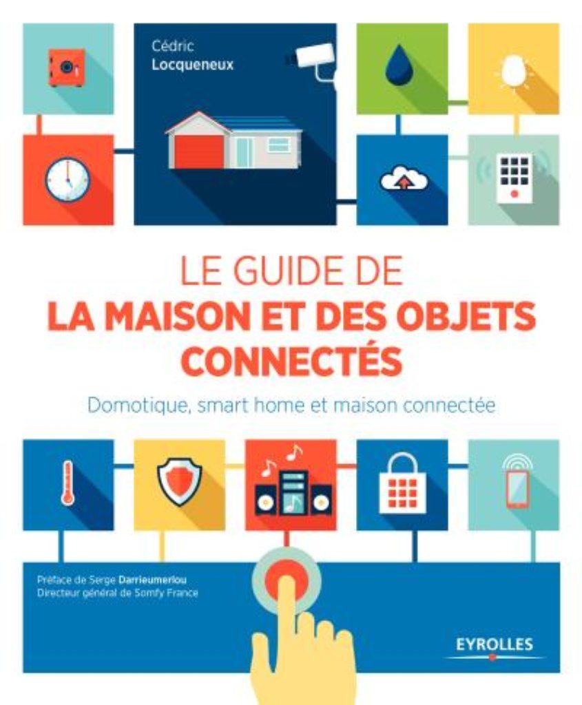"""Couverture du livre """"Le guide de la maison et des objets connectés"""""""